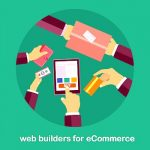 Best ecommerce website builders which will make your company remove!