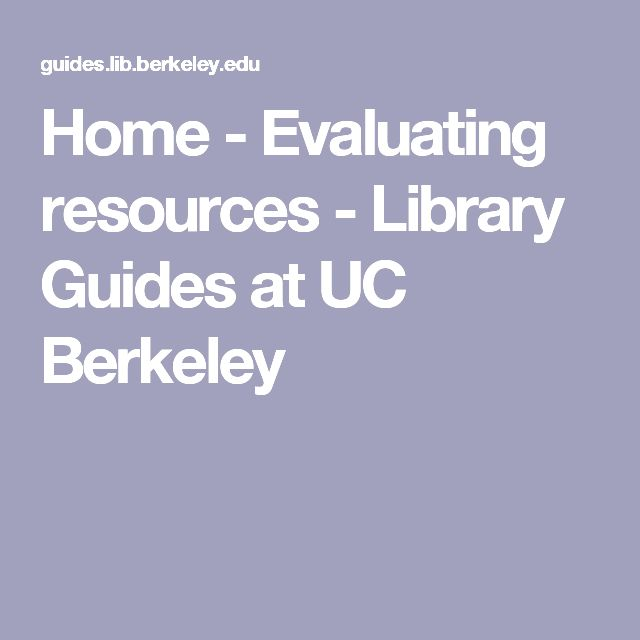 Home - evaluating sources - library guides at uc berkeley the scope of