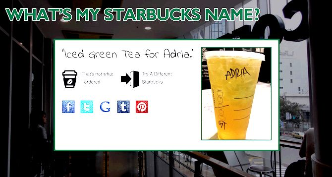 "what' /></p> <p>We've all had the experience. Regardless of how loud you shout your company name following a ""Can I recieve a reputation for the order"" question, there's no telling just what you're likely to see written in your cup.</p> <p>This website predicts how badly a Starbucks barista will misspell your company name. Write your company name in to the generator and find out what name can look in your order. The outcomes derive from photos of Starbucks name misspellings from ""Starbucks Spelling"" and ""Starbucks Name Fail"" Tumblrs.</p> <h3 id='15. Random Things you can do"